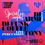 HouseYourBody_SpecialNight@Galleria19 (FuNk CoFFee, DjArmi & Tony Percussion) 22.02.19 PT#1