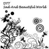 Sad And Beautiful World - DTT Late Night Mix