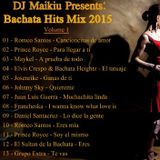 Bachata Hits Mix 2015 (Volume 1) DJ Maikiu