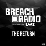 Baarz Presents: Breach Radio EP005 | The Return