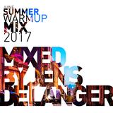June Summer Warmup Mix 2017