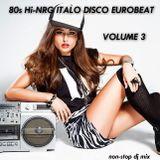 80s Hi-NRG ITALO DISCO EUROBEAT NON-STOP MIX - Volume 3