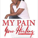 """ MY PAIN YOUR HEALING """