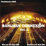 Banlieue Connexion Vol. 2 ft. DJ Clay.369 - Flashbackz (French Rap)