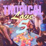 I am Music! Tropical Love 5