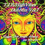 T.J.R/HighVibes>DubMix2015>Vol.7