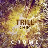 TRILL CHIP X CHILL TRIP (Songs 2 Chill 2)