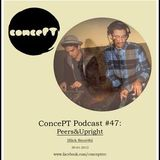 30-01-2013 // ConcePT Podcast #47 - Peers&Upright