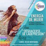 ENERGIA DE MUJER CON ANDREA-PAO-JAY RADHE-DESHACERSE DE LA DEPRESION-11-20-2017.