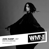 WMN! Exclusive mix by ★Jana Sleep★ Amsterdam