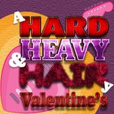 Hard, Heavy & Hair with Pariah Burke | 139 | Valentine's Day Countdown