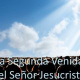 La Segunda Venida del Señor Jesucristo