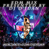 EDM Mix by DJ D'Juan 0802219