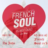 French Soul is not dead , by Zio John , 45 min  of French rare and classics Soul & Rn'b