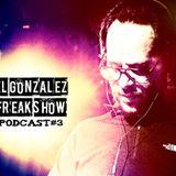 El Gonza Freak Show #3 (16-08-12)