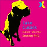 Jake Cusack - NuDisco - December - Session 40