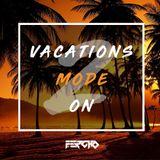 Vacations Mode On #2 (DJ Fercho 2017)