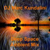 DJ Marc Kundalini - Deep Space Ambient Mix (July 2017)