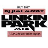 LINKIN PARK MIX JULY 2017 R.I.P. Chester Bennington - DJ JIMI MCCOY