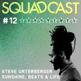 #12 Steve Unterberger - Sunshine, Beats & Life