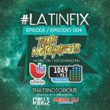 #LatinFix wirh Dj Notorious 004