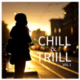 Chill and Trill vol.1