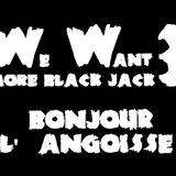 We Want More Black Jack 3