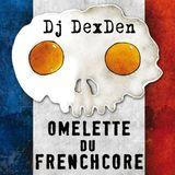 Omelette Du Frenchcore - Dj DexDen