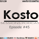 Kosto Sessions Podcast 45