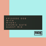 Ride Radio 008 with Myon + Cosmic Gate Guest Mix