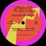 CLAUDE FRANCOIS - Magnolias for ever (DeeJay Riccardo's inedit long version)
