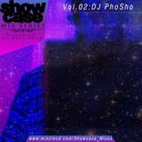 SHOWCASE mix Volume 2: DJ PhoSho