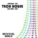 Artificial World - Around The Tech House Volume One