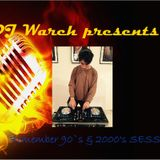 Remember 90's & 2000's Session IN EXCLUSIVE - DJ Warch