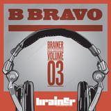 "Brainer Mix Vol.3: B. Bravo - ""Steppers Mixx"""