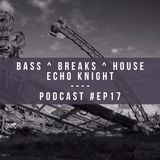Bass, Breaks & House : Podcast (#Ep17)