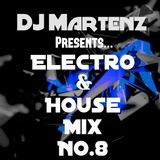 Electro & House Mix NO. 8 By Martenz