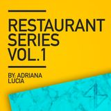 RESTAURANT SERIES VOL.1 By: Adriana Lucia