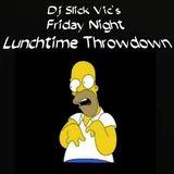 Dj Slick Vic's Friday Night Lunchtime Throwdown