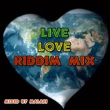 Live Love Riddim Mix