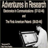 "Adventures In Research - 2 Episodes - ""Electronics In Communications"" (07-02-46) and ""The First Amer"