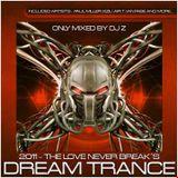 """DJ Z - DREAM TRANCE 2011 """"THE LOVE NEVER BREAKS"""""""