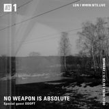 No Weapon Is Absolute w/ ODOPT - 12th March 2018