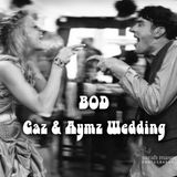 Gaz & Aymz Wedding