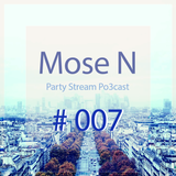 Mose N - Party Stream Po3cast #007