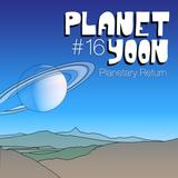 Planet Yoon #16: Planetary Return