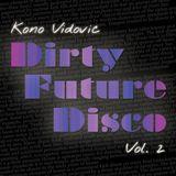 Kono Vidovic - Dirty Future Disco, Vol. 2