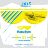 Bananistas Sand In The Mix 2015