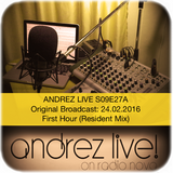 Andrez LIVE! S09E27A On 24.02.2016 First Hour (Resident)