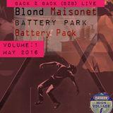 Blond Maisonet - Back to Back (B2B) Battery Park Battery Pack - Volume 1: May 2016